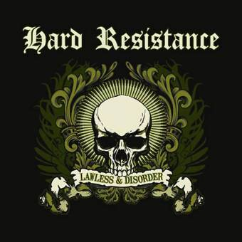 "Hard Resistance ""Lawless & Disorder"" LP"