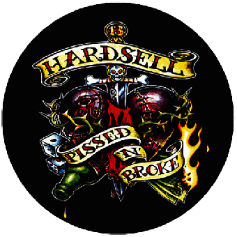 "Hardsell ""Pissed `n` Broke"" Button (2,5 cm) 695"