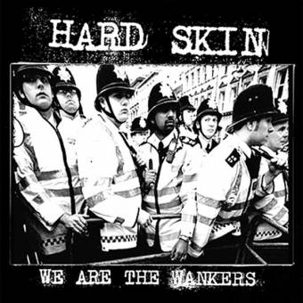 "Hard Skin ""We are the Wankers"" EP 7"" (lim. 800, black)"