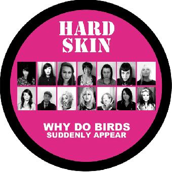 "Hard Skin ""Why do birds suddenly appear"" PicLP (lim. 300)"