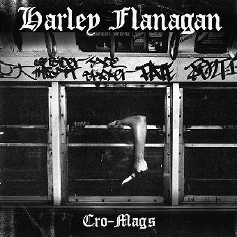 """Harley Flanagan """"Cro-Mags"""" LP"""