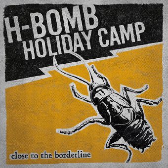 "H-Bomb Holiday Camp ""Close to the borderline"" LP (lim. clear) + CD"