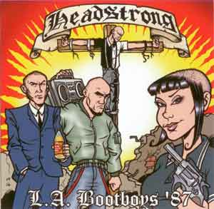 "Headstrong ""L.A. Bootboys `87"" CD"