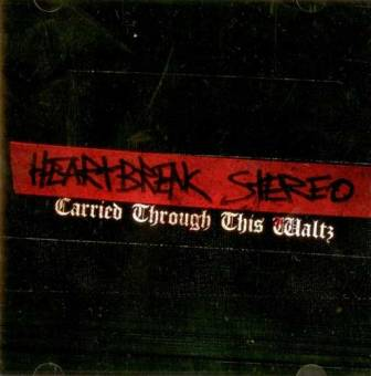 "Heartbreak Stereo ""Carried Through This Waltz"" CD"