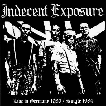 """Indecent Exposure """"Live in Germany 1986 / Single 1984"""" CD"""