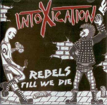 Intoxication - Rebels Till We Die CD