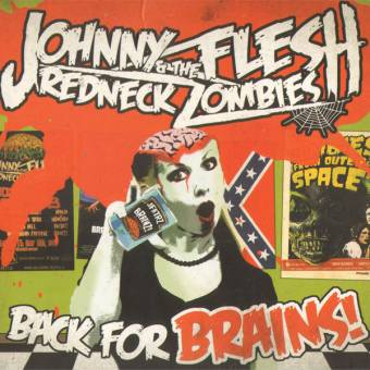 "Johnny Flesh & Redneck Zombies ""Back for Brains!"" CD (DigiPac)"