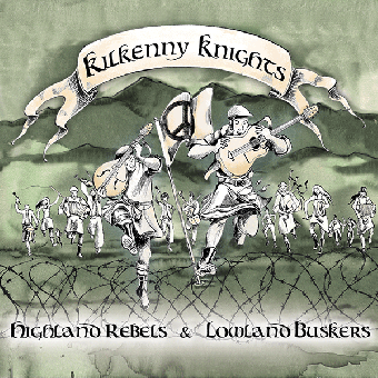 "Kilkenny Knights ""Highland Rebels & Lowland Buskers"" CD (DigiPac)"