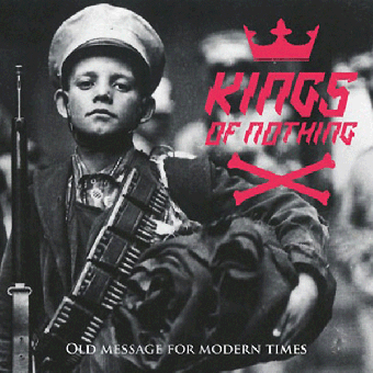 "Kings Of Nothing ""Old message for modern times"" CD (DigiPac)"