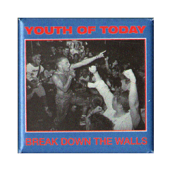 """Youth of today """"Break down the walls"""" Magnet Pin (15)"""