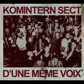 "Komintern Sect ""D´une Même Voix""  MCD (DigiPac)"