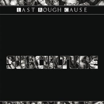 "Last Rough Cause ""Subculture"" DoLP (lim. 500 black / white)"