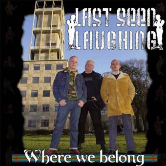 "Last Seen Laughing ""Where we belong"" CD"