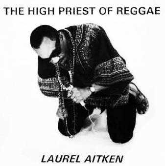 """Laurel Aitken """"High Priest Of Reggae"""" LP"""