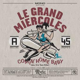 "Le Grand Miercoles ""Comin` Home Baby"" EP 7"" (lim. 300, green)"