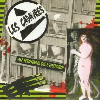 """Les Cadavres """"Au Terminus De L`Histoire"""" EP 7"""""""