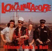 Lokalmatadore - Männer Rock`n`Roll CD