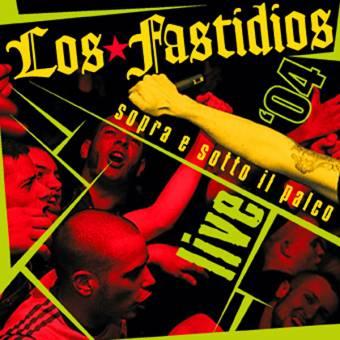 """Los Fastidios """"Live 2004 Sopra e sotto il palco CD"""