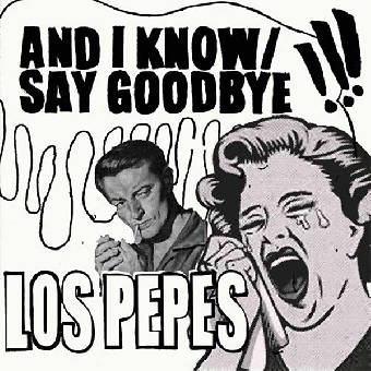 "Los Pepes ""And I know"" EP 7"" (lim. 200, splatter)"