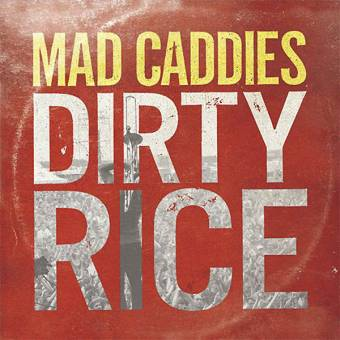 "Mad Caddies ""Dirty Rice"" LP (+ download)"