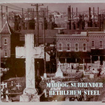 Maddog Surrender - Bethlehem Steel CD