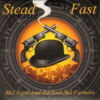 """split Mel Tepid and the Soul Ska Farmers """"Stead Fast"""" CD"""