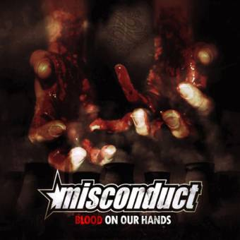 "Misconduct ""Blood on our hands"" CD"