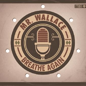 """Mr. Wallace """"Breathe again"""" CD (DigiPac)"""