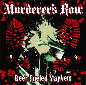 "Murderer`s Row ""Beer Fueled Mayhem"" CD"