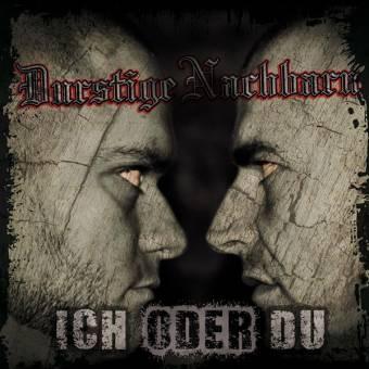 """Durstige Nachbarn """"Ich oder Du"""" CD"""