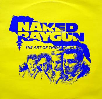 "Naked Raygun  ""The art of throb throb"" LP (black)"