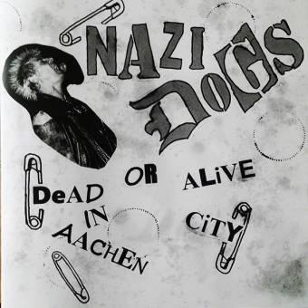 "Nazi Dogs ""Dead or alive in Aachen City"" LP (lim. 100, black)"