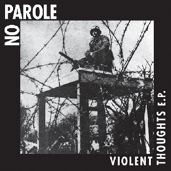 "No Parole ""Violent Thoughts"" EP 7"" (lim. 200, black)"
