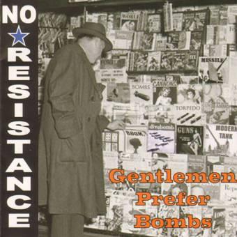 """No Resistance """"Gentlemen prefer Bombs"""" CD"""