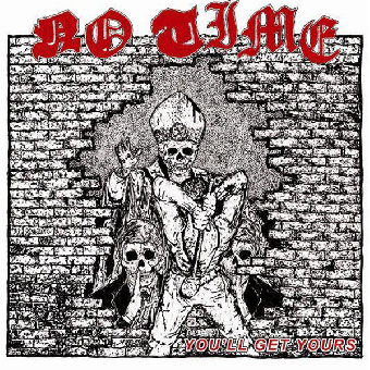"No Time ""You`ll get yours + demo"" CD (lim. 300, DigiPac)"