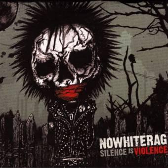 "Nowhiterag ""Silence is violence"" CD (Digi)"