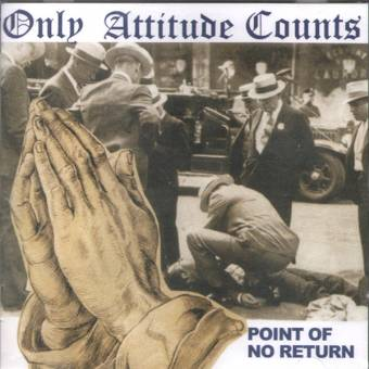 "Only Attitude Counts ""Point of no return"" CD"