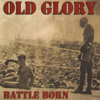 "Old Glory ""Battle born"" EP 7"" (lim. 344, black)"
