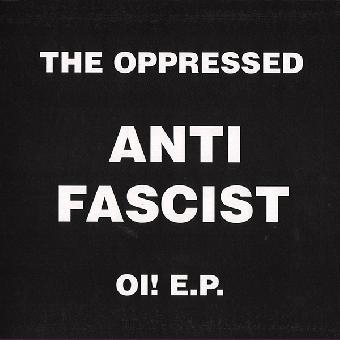 """Oppressed, The """"Anti Fascist Oi! E.P."""" EP 7"""""""