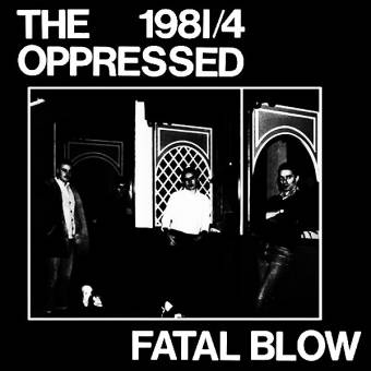 "Oppressed,The ""Fatal Blow"" LP (lim. 300)"