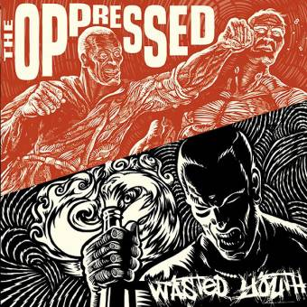 "split Oppressed, The / Wasted Youth ""same"" EP 7"""