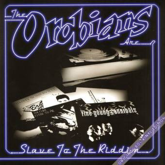 "Orobians,The ""Slave to the Riddim"" LP"