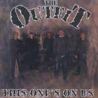 """Outfit, The """"This one`s on us"""" CD"""