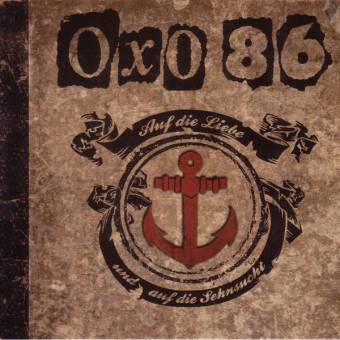 """Oxo 86 """"Auf die Liebe und auf die Sehnsucht"""" DoCD"""
