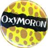 Oxymoron - Button (2,5 cm) 75