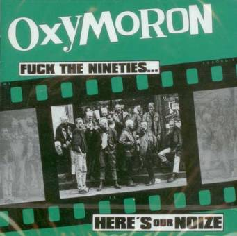 Oxymoron - Fuck the 90s... Here`s our Noize CD