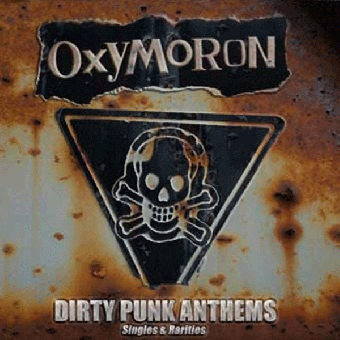 "Oxymoron ""Dirty Punk Anthems - Singles & Rarities"" DoLP (black)"