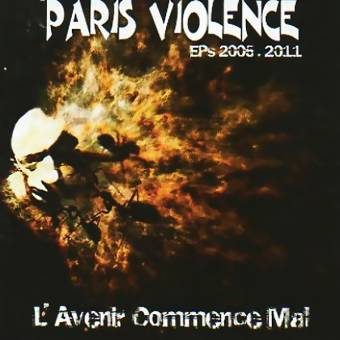 "Paris Violence ""L`Avenir... EPs 2005-2011"" CD"