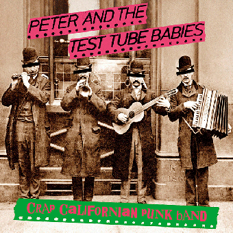 "Peter and the Test Tube Babies ""Crap californian punk"" EP 7"" (lim. 200, black)"