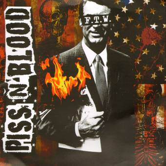 "Piss`n`Blood ""FTW"" CD im 7"" Cover (inkl. Poster, Button, Card)"